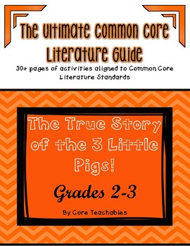 The True Story of the Three Little Pigs!: ULTIMATE Common Core Literature Unit