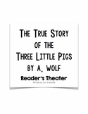 The True Story of the Three Little Pigs Reader's Theater