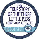 The True Story of the Three Little Pigs -Courtroom Persuasive Writing Activity