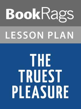 The Truest Pleasure Lesson Plans