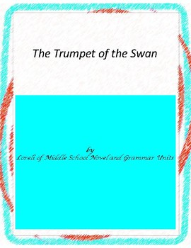 The Trumpet of the Swan Literature and Grammar Unit