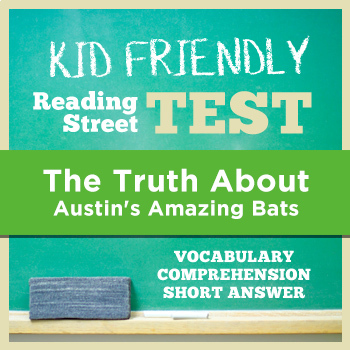 The Truth About Austin's Amazing Bats KID FRIENDLY Reading Street Test