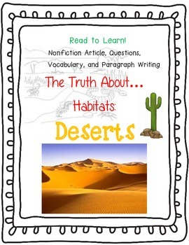The Truth About Habitats:  Deserts, Nonfiction Article, Read to Learn