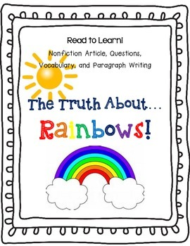 The Truth About Rainbows-Nonfiction Text, Read To Learn