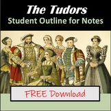 The Tudor Monarchy (Student Outline for Notes)
