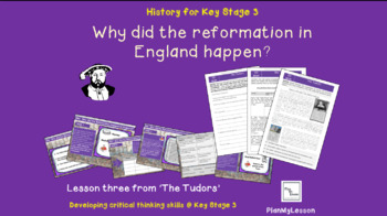 The Tudors:  Lesson 3  'Why did the Reformation happen in England?'