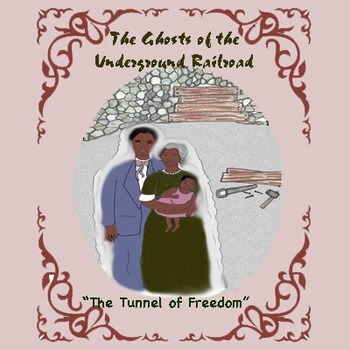 The Tunnel of Freedom - Ghosts of Underground Railroad Passengers