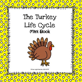 The Turkey Life Cycle Mini Book