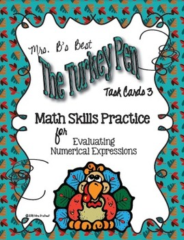 The Turkey Pen Task Cards -  Evaluating Numerical Expressions, Set 3
