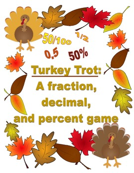 Thanksgiving Turkey Trot: A fraction, decimal, and percent math game