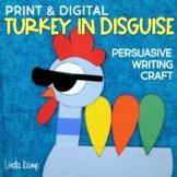 Turkey In Disguise Thanksgiving Persuasive Writing Craft &
