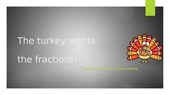 The Turkey Wants the Fractions