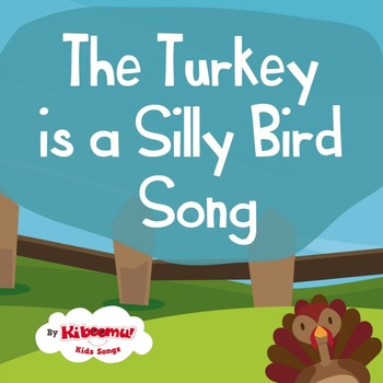 The Turkey is a Silly Bird (Thanksgiving Song) by The Kiboomers | TpT