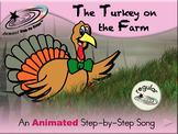 The Turkey on the Farm - Animated Step-by-Step Song