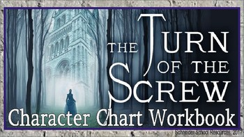 The Turn of the Screw: Character Chart Workbook Assignment/ Graphic Organizers