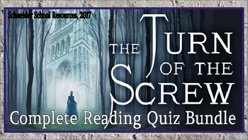 The Turn of the Screw: Complete Reading Comprehension Quiz Bundle