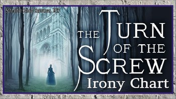 The Turn of the Screw: Irony Chart Assignment/ Graphic Organizer