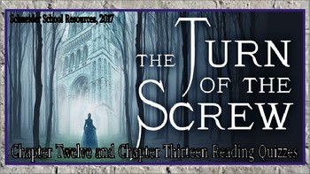 The Turn of the Screw Reading Comprehension Quiz: Chapters 12-13