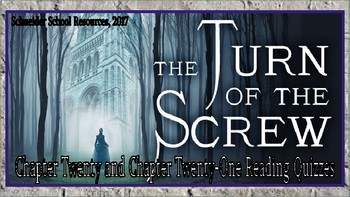The Turn of the Screw Reading Comprehension Quiz: Chapters 20 and 21
