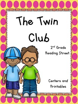 The Twin Club, 2nd Grade Reading Street, Centers and Printables