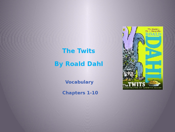 The Twits by Roald Dahl Vocabulary Chapters 1-10