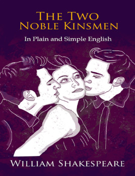 The Two Noble Kinsmen In Plain and Simple English