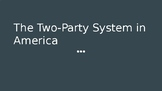 The Two Party System in America