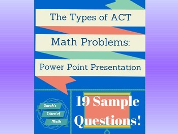 The Types of ACT Math Questions: Power Point Presentation