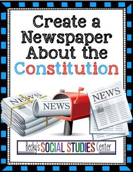 The U.S. Constitution: Create a Newspaper