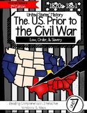 The U.S. Prior to the Civil War: Law, Order, & Slavery