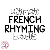 The ULTIMATE FRENCH RHYMING Bundle (Les rimes)