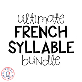 The ULTIMATE FRENCH SYLLABLES Bundle (Les syllabes)
