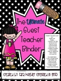 The ULTIMATE Guest Teacher Binder! A Substitute Binder for Pros!