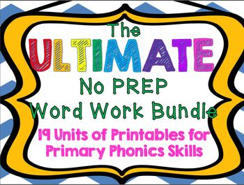 The ULTIMATE No Prep Word Work Bundle: 19 Units of Phonics Printables