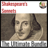 The ULTIMATE Shakespeare Sonnet Bundle-- 100+ Pages and 15 Sonnets