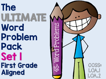 The ULTIMATE Word Problem Pack 1st Grade Edition {{Set 1}}