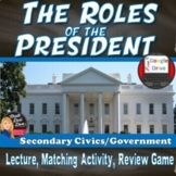 The U.S. Presidency  Lecture, Activity and Game (Civics/American Government)