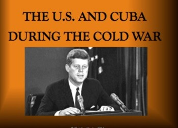The U.S. and Cuba During the Cold War
