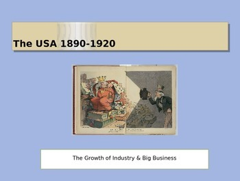 The USA 1890-1920 Growth of Big Business