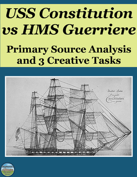 The USS Constitution in the War of 1812 Primary Source Analysis