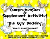 The Ugly Duckling Comprehension & Supplemental Activities Pack ~CC Aligned~