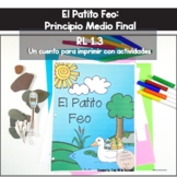 El Patito Feo: Beginning, middle, end, characters, setting, RL 1.3 Spanish