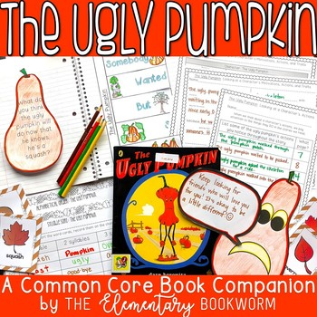 The Ugly Pumpkin (A Common Core Book Companion)
