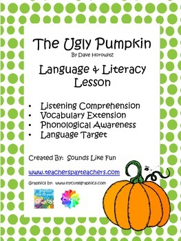 Language and Literacy Lesson: The Ugly Pumpkin
