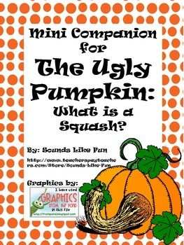 Language and Literacy Mini Lesson FREE: The Ugly Pumpkin--What is a Squash?