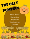 The Ugly Pumpkin Read Aloud Activities (Thanksgiving themed)