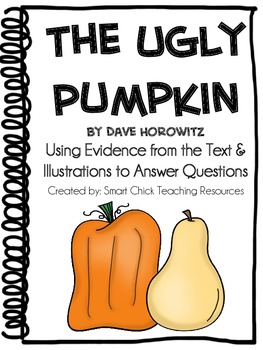 The Ugly Pumpkin, by D Horowitz, Using Evidence to Answer Questions