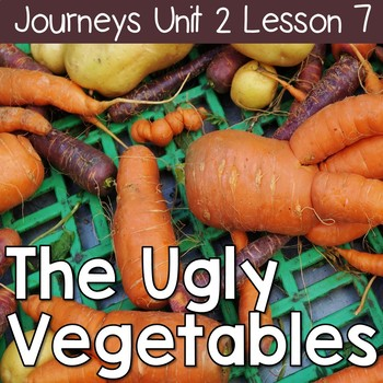 The Ugly Vegetables: Journeys Unit 2 Lesson 7 Supplemental