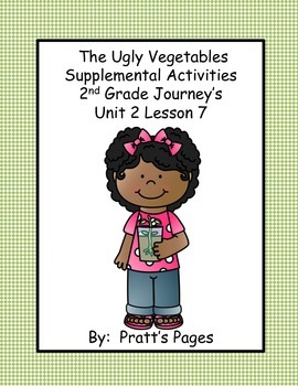 The Ugly Vegetables Supplemental Activities for Journey's Unit 2 Lesson 7