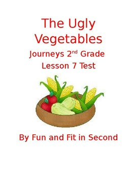 Journeys Lesson 7 The Ugly Vegetables Test